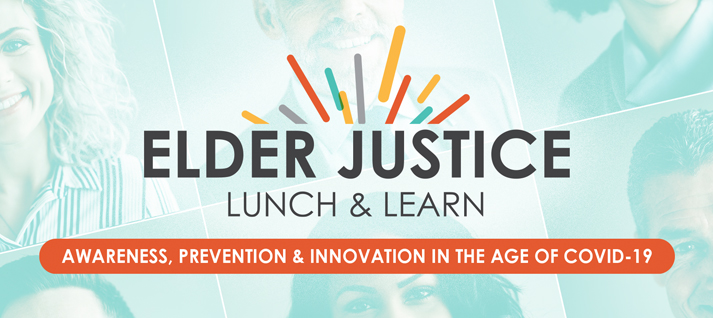 Register Today: August 20th Elder Justice Lunch & Learn
