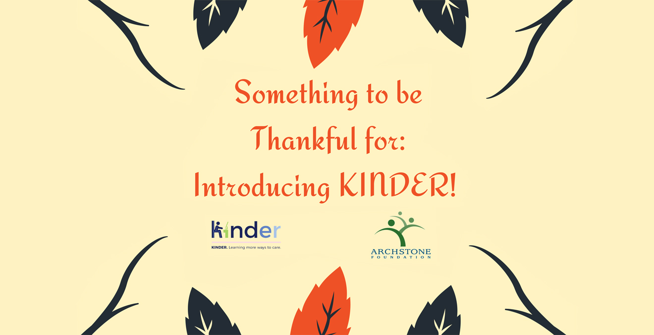 Something to be Thankful for: Introducing KINDER!<br><b>(Nov. 24, 2020 @ 10AM PST)</b>
