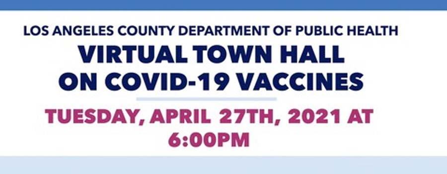 Vaccine Virtual Town Hall<br><b>(Tuesday, April 27th, 2021 at 6:00 PM PST)</b>