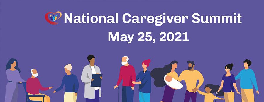 National Caregiver Summit<br><b>(May 25th, 2021)</b>